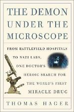 The Demon Under the Microscope: From Battlefield Hospitals to Nazi Labs, One Doc