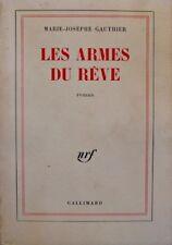 ++MARIE-JOSEPHE GAUTHIER les armes du reve DÉDICACÉ 1973 GALLIMARD roman++