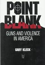 Point Blank: Guns and Violence in America (Social Institutions and Soc-ExLibrary