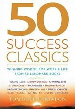 50 Classics: 50 Success Classics : Winning Wisdom for Life and Work from 50...