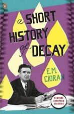 Short History of Decay by E  M Cioran