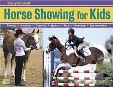 Horse Showing for Kids: Training, Grooming, Trailering, Apparel, Tack,-ExLibrary