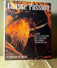 CHASSE PASSION / CHRISTOPHE LORGNIER DU MESNIL / ÉDITIONS FRANCE LOISIRS