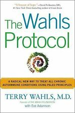 The Wahls Protocol: A Radical New Way to Treat All Chronic Autoimmune Conditi...