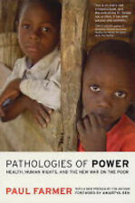 Pathologies of Power: Health, Human Rights and the New War on the Poor: With...