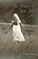 The Power of Twin Soul Love by Mary Dunlop (2014, Paperback)