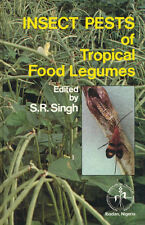 Insect pests of tropical Food LEGUMES. edited by s. r. singh. 1990. John wiley