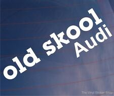 OLD SKOOL AUDI Novelty Classic Vintage Car/Window/Bumper Vinyl Sticker/Decal