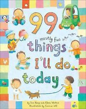 99 Mostly Fun Things I'll Do Today by Jane Kemp and Clare Walters (2007,...