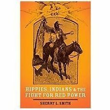 Hippies, Indians, and the Fight for Red Power, Smith, Sherry L.