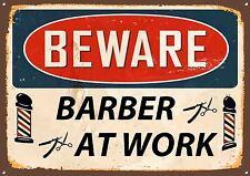 BEWARE BARBER AT WORK,BARBERS,HAIR,VINTAGE STYLE, ENAMEL METAL SIGN,482