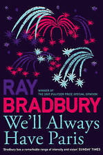 We'll Always Have Paris (French Edition), By Bradbury, Ray,in Used but Acceptabl