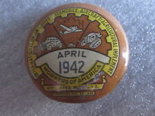 1942 April International Union United Automobile Aircraft Agricultural Pin Back