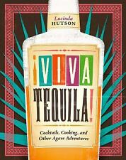 Â¡Viva Tequila!: Cocktails, Cooking, and Other Agave Adventures-ExLibrary