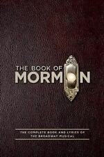 The Book of Mormon : The Complete Book and Lyrics of the Broadway Musical by...
