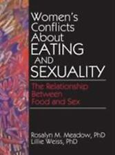 Women's Conflicts About Eating and Sexuality: The Relationship Between-ExLibrary