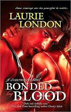 Bonded by Blood by Laurie London (2011, Paperback)