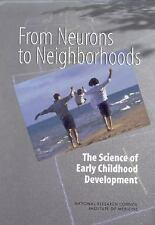 From Neurons to Neighborhoods : The Science of Early Childhood Development by C