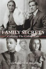 Family Secrets : Crossing the Colour Line by Catherine Slaney (2003, Paperback)