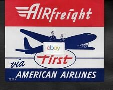 AMERICAN AIRLINES AIRFREIGHT FIRST DC-4 1950'S BAGGAGE LABEL
