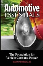 Automotive Essentials : The Foundation for Vehicle Care and Repair by Gary...