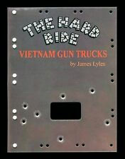 The Hard Ride Vietnam Gun Trucks James Lyles FULL COLOR with LAPEL GUN TRUCK PIN