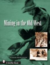 Mining in the Old West Gold Silver Geology History Book