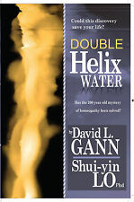 Double Helix Water (has the 200-Year-Old- Mystery of homeopathy been solved?