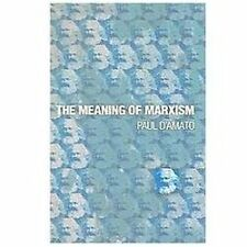 The Meaning of Marxism by D'Amato, Paul