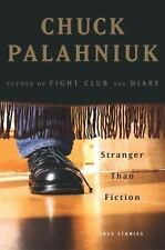 Stranger Than Fiction : True Stories by Chuck Palahniuk (2004, Hardcover) 1st Ed