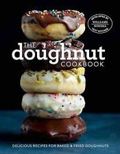 The Doughnut Cookbook : Easy Recipes for Baked and Fried Doughnuts by...