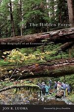 Hidden Forest : The Biography of an Ecosystem by Jon R. Luoma (2006, Paperback)