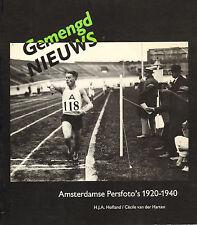 GEMENGD NIEUWS - AMSTERDAMSE PERSFOTO'S 1920-1940