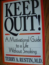 Keep Quit! : A Motivational Guide to a Life Without Smoking by Terry A....
