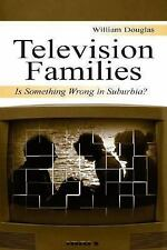 Television Families: Is Something Wrong in Suburbia? (Routledge Communication ..