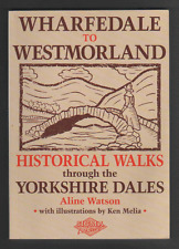 Wharfedale to Westmorland: Historical Walks Through the Yorkshire Dales by...