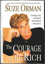 The Courage to Be Rich : Creating a Life of Spiritual and Material Abundance...