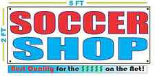 SOCCER SHOP Banner Sign NEW Larger Size Best Quality for the $$$