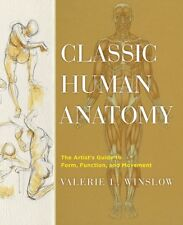 Classic Human Anatomy: The Artist's Guide to Form, Function, and Movement (Hard.