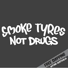 SMOKE TYRES NOT DRUGS Sticker Decal JDM Drift Turbo Hoon Race Car Ute