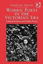 Women Poets in the Victorian Era Cultural Practices and Nature Poetry by...