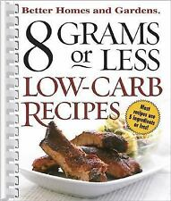 8 Grams or Less Low-Carb Recipes (Better Homes & Gardens, Better Homes and Garde