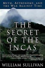 The Secret of the Incas : Myth, Astronomy, and the War Against Time by...