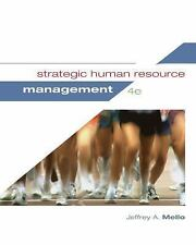 Strategic Human Resource Management, 4E by Jeffrey A. Mello