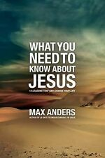 What You Need to Know About Jesus: 12 Lessons That Can Change Your Life, Anders,