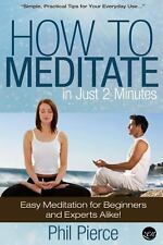 How to Meditate in Just 2 Minutes : Easy Meditation for Beginners and Experts...