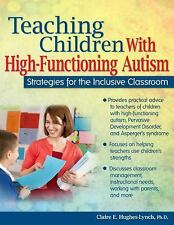 Teaching Children with High-Functioning Autism : Strategies for the Inclusive...