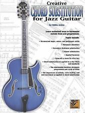 Creative Chord Substitution for Jazz Guitar: Learn Unlimited Ways to Harmonize