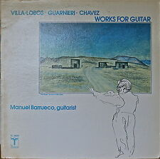 WORKS FOR GUITAR VILLA-LOBOS/GUARNIERI/CHAVEZ-NM1976LP Manuel Barrueco, guitar