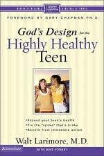 God's Design for the Highly Healthy Teen (Highly Healthy Series), Larimore  MD,
